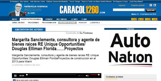 http://www.caracol1260.com/escucha/archivo_de_audio/margarita-sanclemente-consultora-y-agente-de-bienes-raices-re-unique-opportunities-douglas-elliman-floridaproyectos/20130501/oir/1819862.aspx
